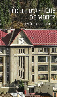 L'�cole d'optique de Morez - Lyc�e Vicor B�rard